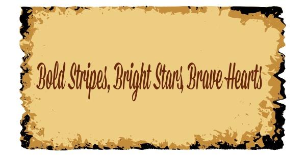 bold stripes bright stars brave hearts