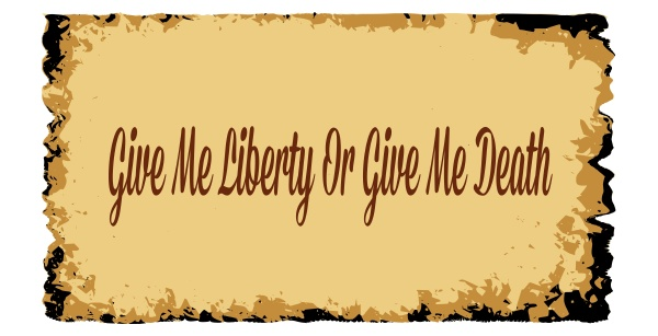 give me liberty or give me