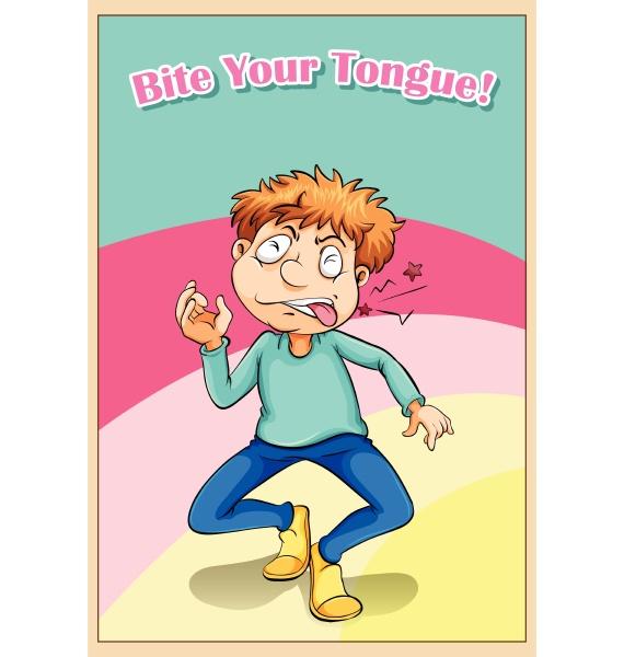bite your tongue idiom concept