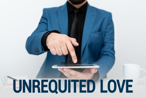 text sign showing unrequited love word