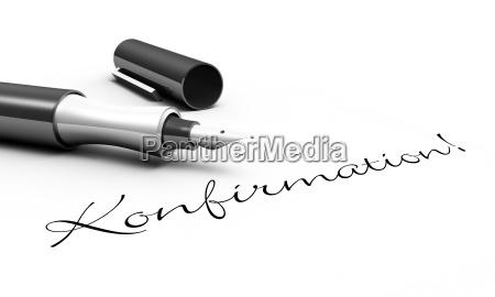 confirmation pen concept