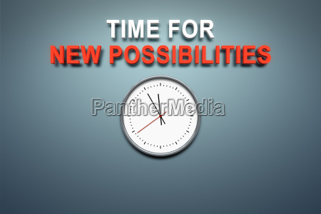 time for new possibilities at the