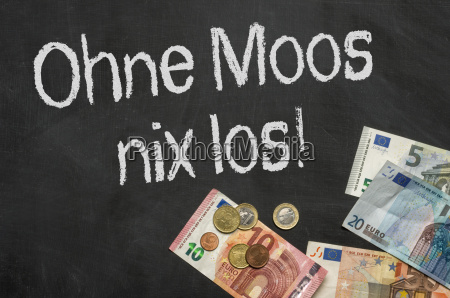 blackboard with money without moss