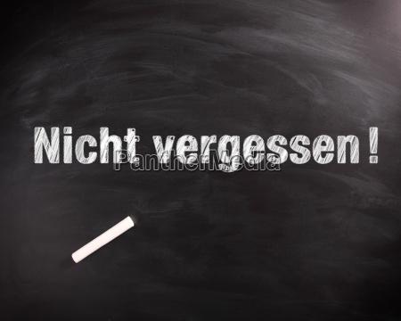 white, nicht, vergessen, texts, on, chalkboard - 14053899