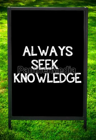 always, seek, knowledge - 14085869