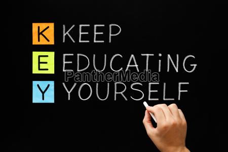 key keep educating yourself