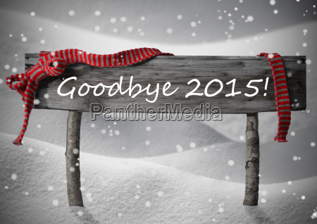gray christmas sign goodybe 2015 snow