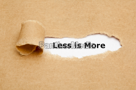 less is more torn paper