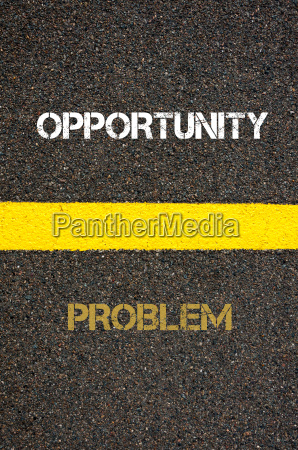 antonym concept of problem versus opportunity