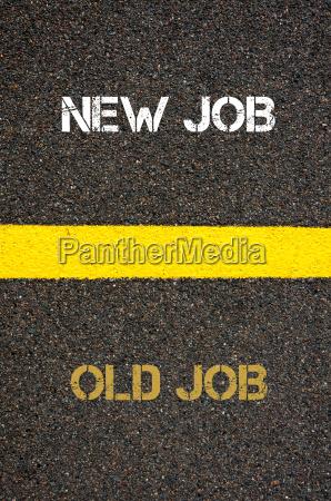 antonym concept of old job versus