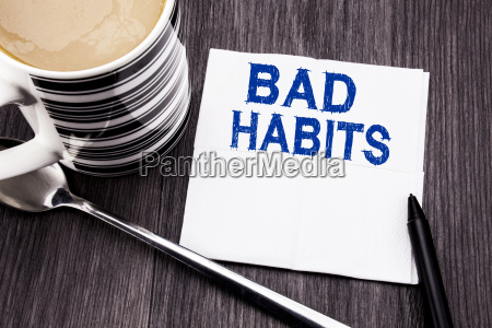 handwritten text showing bad habits business