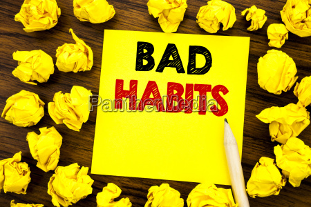 writing text showing bad habits business