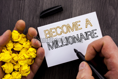 conceptual text showing become a millionaire
