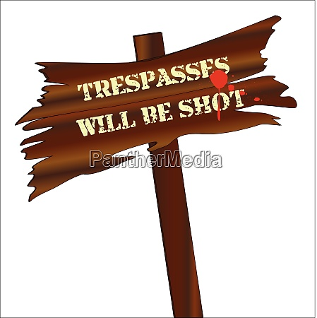 trespassers will be shot sign