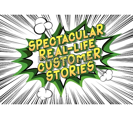 spectacular real life customer stories