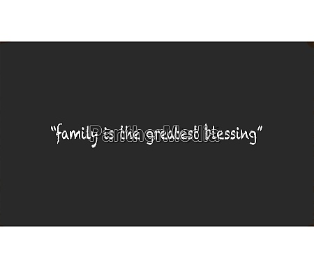family is the greatest blessing