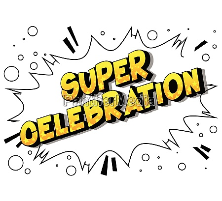 super celebration vector illustrated comic