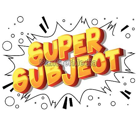 super subject comic book style