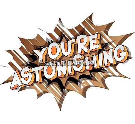 youre astonishing comic book style
