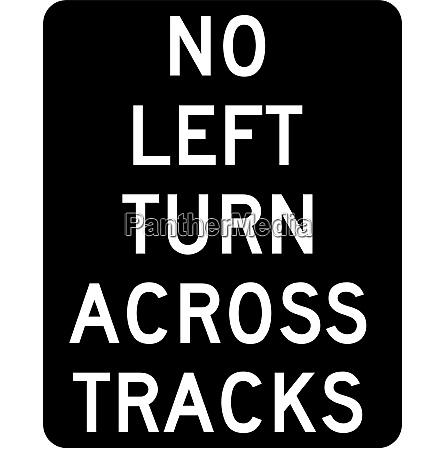 no right turn across tracks turn