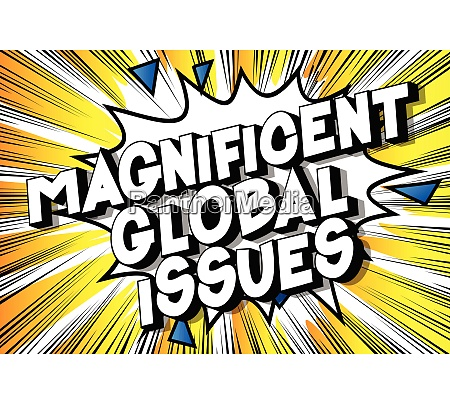 magnificent global issues comic book