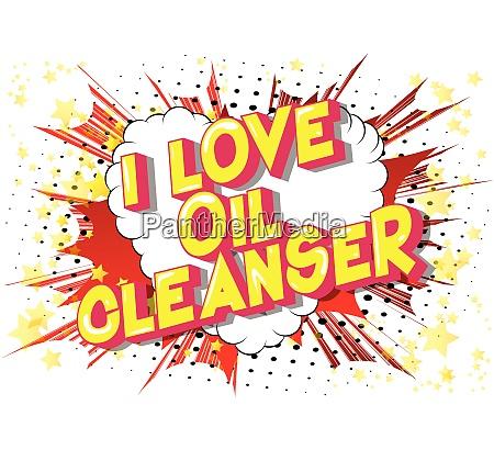 i love oil cleanser comic