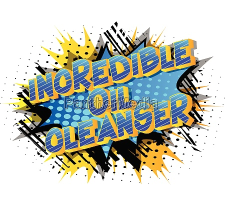 incredible oil cleanser comic book