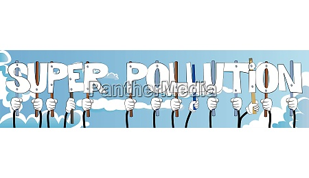 hands holding the words super pollution