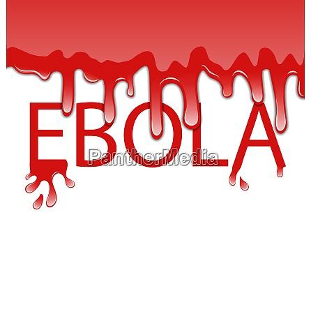 illustration warning epidemic ebola virus bloody