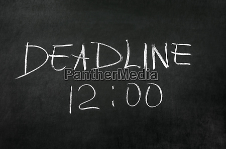 deadline and time writed on blackboard