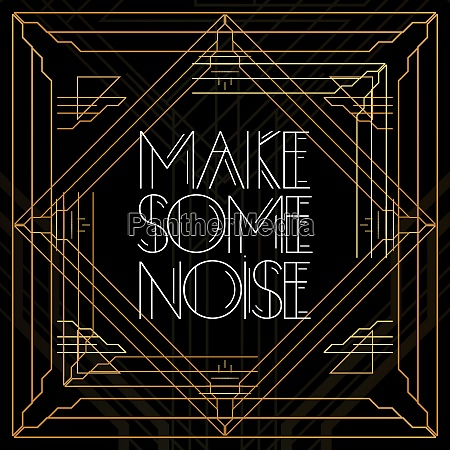 golden decorative make some noise sign