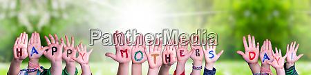 children hands building word happy mothers