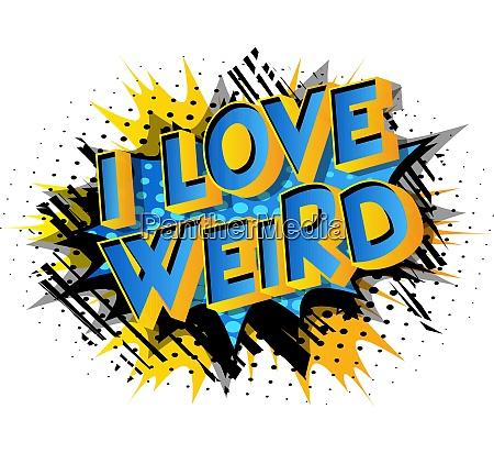 comic book style i love weird