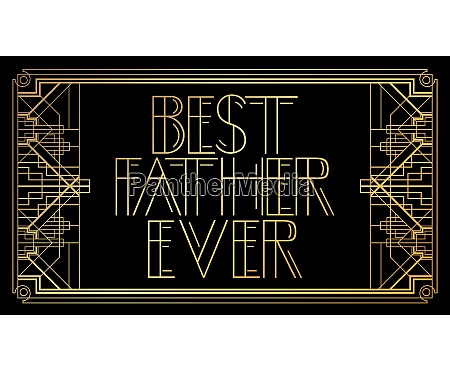 art, deco, best, father, ever, text. - 28257644