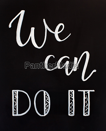 chalk inscription we can do it
