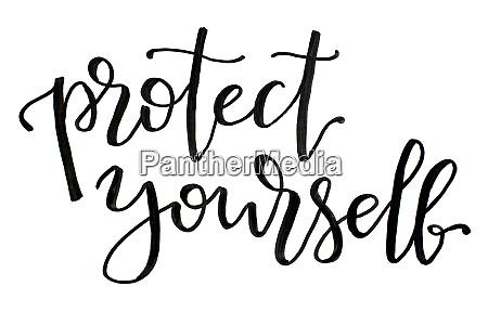 black handwritten inscription protect yourself