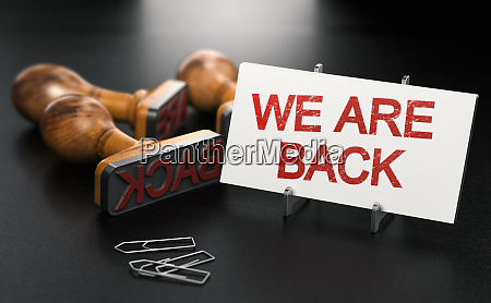 we are back reopening businesses concept