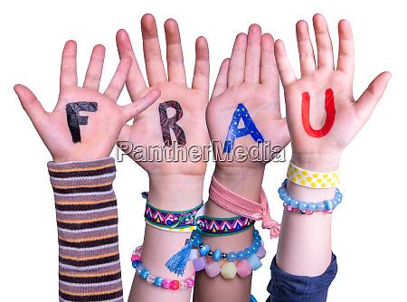 children hands building word frau means