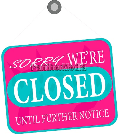 sorry we are closed notice or