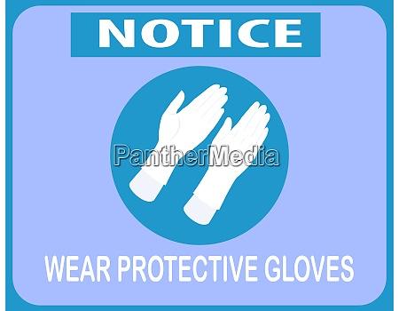 notice caution wear glove safety instruction