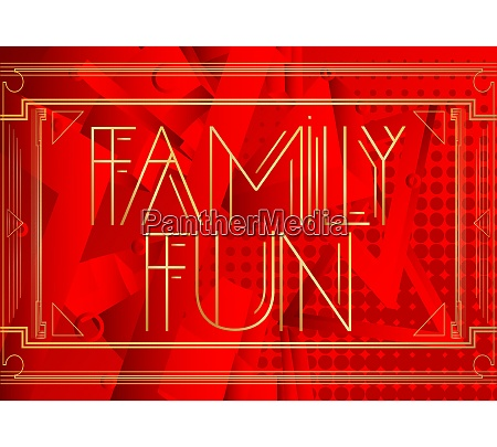 art deco family fun text