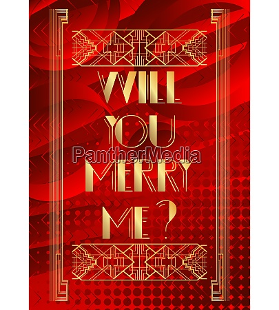 art deco will you merry me