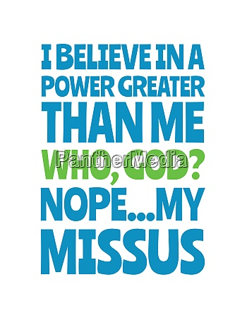 i believe in a power greater