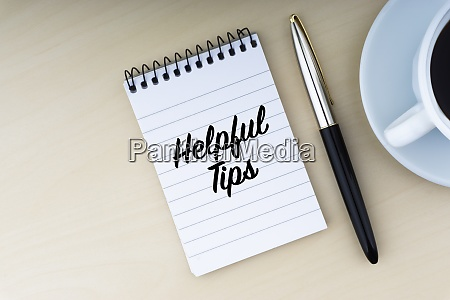 helpful tips text with fountain pen