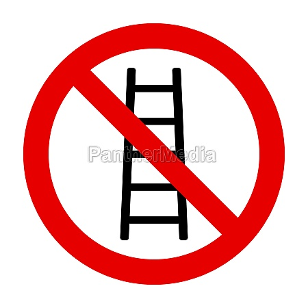 ladder and prohibition sign