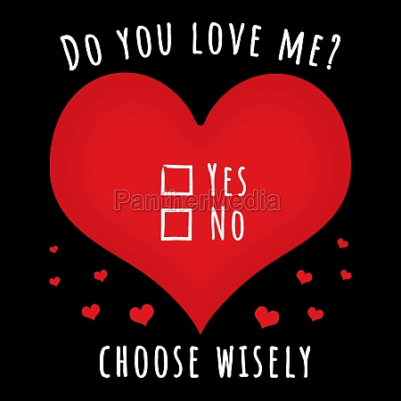 do you love me choose