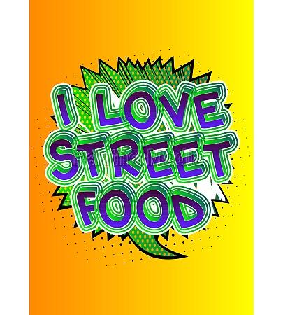 i love street food
