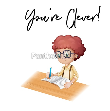 phrase you are clever with boy