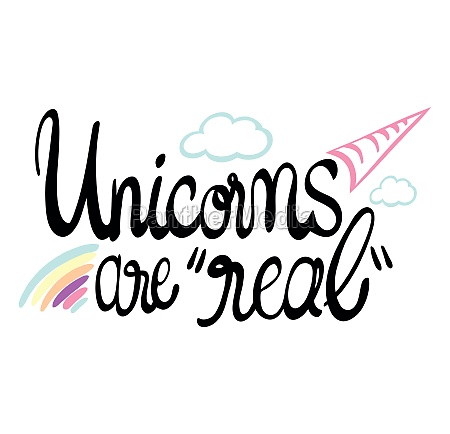 expression for phrase unicorns are real