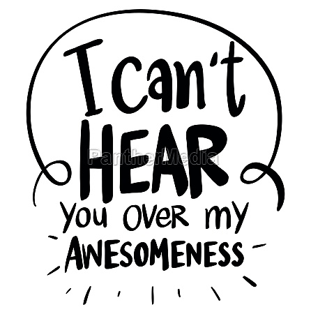 word expression for cant hear over